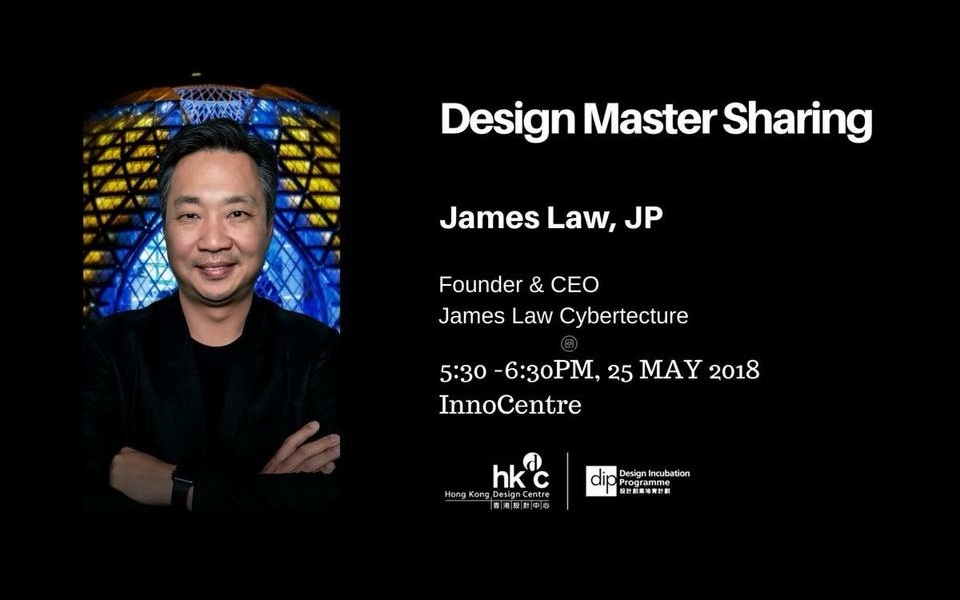 Design Master Sharing by James Law